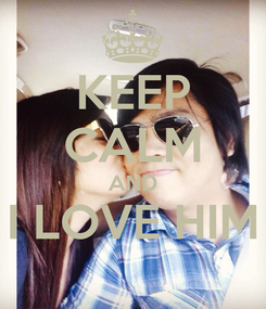Poster: KEEP CALM AND I LOVE HIM