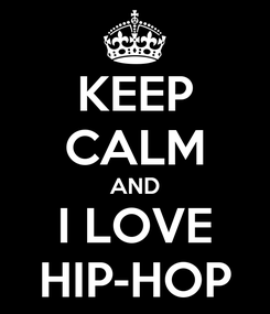 Poster: KEEP CALM AND I LOVE HIP-HOP
