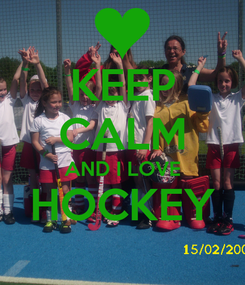 Poster: KEEP CALM AND I LOVE HOCKEY
