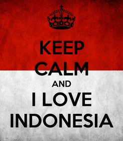 Poster: KEEP CALM AND I LOVE INDONESIA