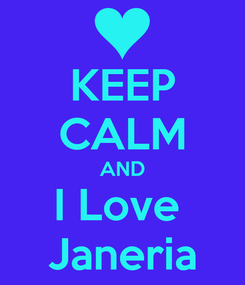 Poster: KEEP CALM AND I Love  Janeria