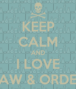 Poster: KEEP CALM AND I LOVE LAW & ORDER