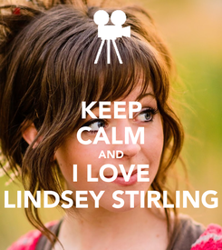 Poster: KEEP CALM AND I LOVE LINDSEY STIRLING