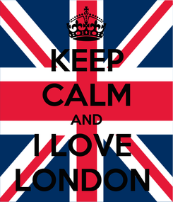 Poster: KEEP CALM AND I LOVE  LONDON