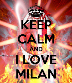 Poster: KEEP CALM AND I LOVE MILAN
