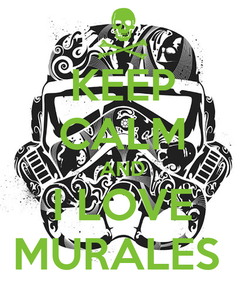 Poster: KEEP CALM AND I LOVE MURALES