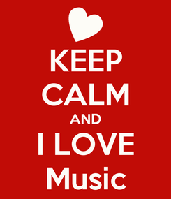 Poster: KEEP CALM AND I LOVE Music