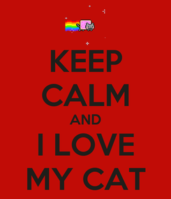 Poster: KEEP CALM AND I LOVE MY CAT