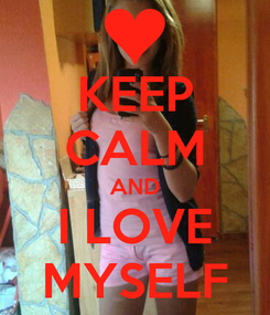 Poster: KEEP CALM AND I LOVE MYSELF