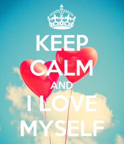 Poster: KEEP CALM AND I LOVE MYSELF