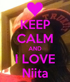 Poster: KEEP CALM AND I LOVE Niita