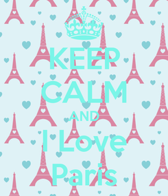Poster: KEEP CALM AND I Love Paris