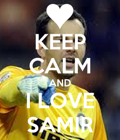 Poster: KEEP CALM AND I LOVE SAMIR