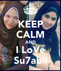 Poster: KEEP CALM AND I LoVe Su7abii