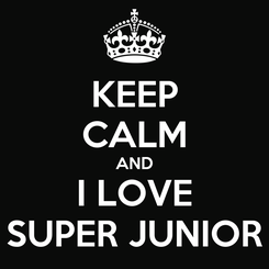 Poster: KEEP CALM AND I LOVE SUPER JUNIOR