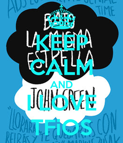 Poster: KEEP CALM AND I LOVE TFiOS