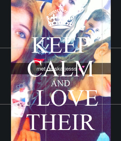 Poster: KEEP CALM AND I LOVE THEIR