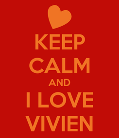 Poster: KEEP CALM AND I LOVE VIVIEN