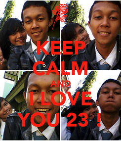 Poster: KEEP CALM AND I LOVE YOU 23 !