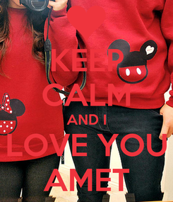 Poster: KEEP CALM AND I LOVE YOU AMET
