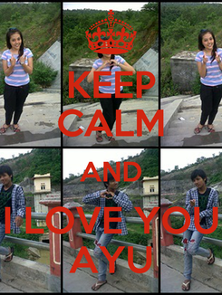 Poster: KEEP CALM AND I LOVE YOU AYU