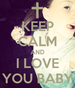 Poster: KEEP CALM AND I LOVE YOU BABY