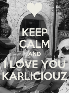 Poster: KEEP CALM AND I LOVE YOU KARLICIOUZ