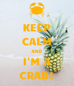 Poster: KEEP CALM AND I'M A CRAB!