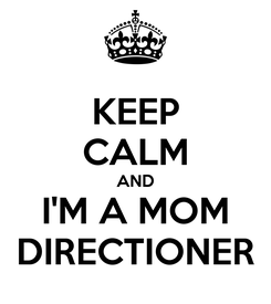 Poster: KEEP CALM AND I'M A MOM DIRECTIONER