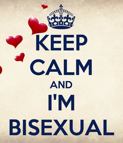 Poster: KEEP CALM AND I'M BISEXUAL