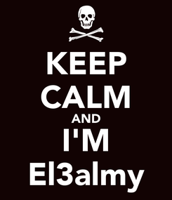 Poster: KEEP CALM AND I'M El3almy