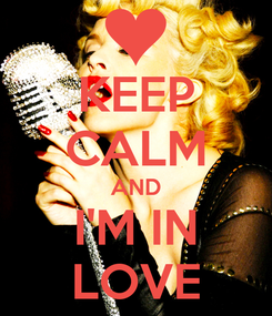 Poster: KEEP CALM AND I'M IN LOVE