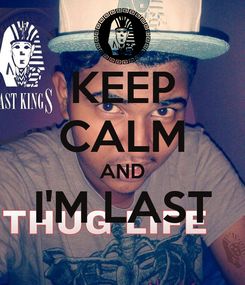 Poster: KEEP CALM AND I'M LAST