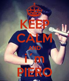 Poster: KEEP CALM AND i´m PIERO
