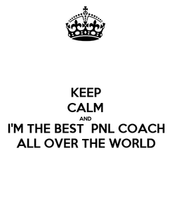 Poster: KEEP CALM AND I'M THE BEST  PNL COACH ALL OVER THE WORLD