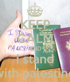 Poster: KEEP CALM AND i stand with palestine