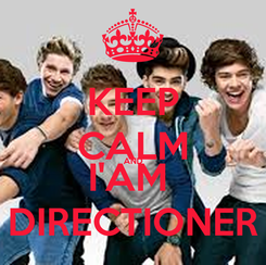 Poster: KEEP CALM AND I'AM  DIRECTIONER