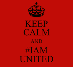 Poster: KEEP CALM AND #IAM UNITED