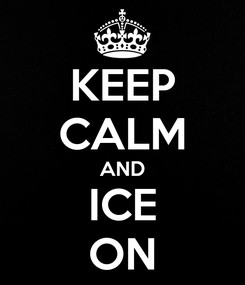 Poster: KEEP CALM AND ICE ON