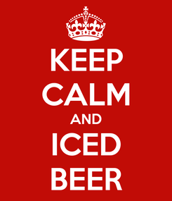 Poster: KEEP CALM AND ICED BEER
