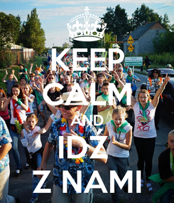 Poster: KEEP CALM AND IDŹ  Z NAMI