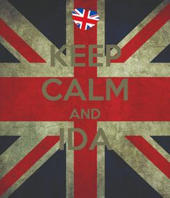 Poster: KEEP CALM AND IDA