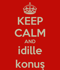 Poster: KEEP CALM AND idille konuş