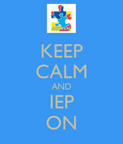 Poster: KEEP CALM AND IEP ON