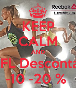 Poster: KEEP CALM AND IFL Desconta -10 -20 %