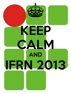 Poster: KEEP CALM AND IFRN 2013