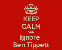 Poster: KEEP CALM AND Ignore  Ben Tippett