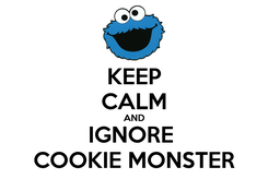 Poster: KEEP CALM AND IGNORE  COOKIE MONSTER