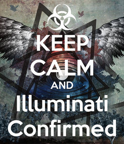 Poster: KEEP CALM AND Illuminati Confirmed