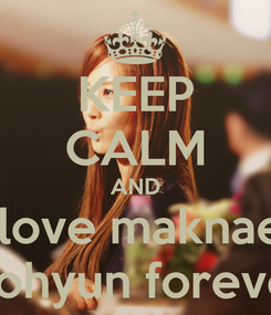 Poster: KEEP CALM AND ilove maknae seohyun forever